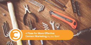 4 Fixes for More Effective Content Marketing