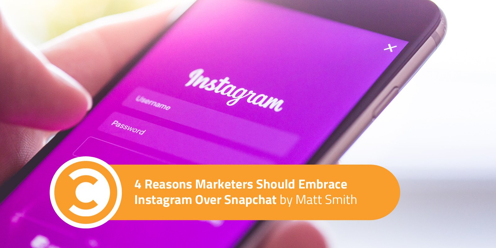 4 Reasons Marketers Should Embrace Instagram Over Snapchat