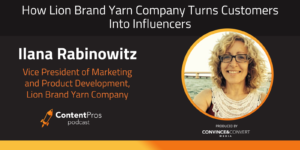 How Lion Brand Yarn Company Turns Customers Into Influencers