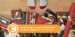 How Shopping on Instagram Will Dominate This Holiday Season