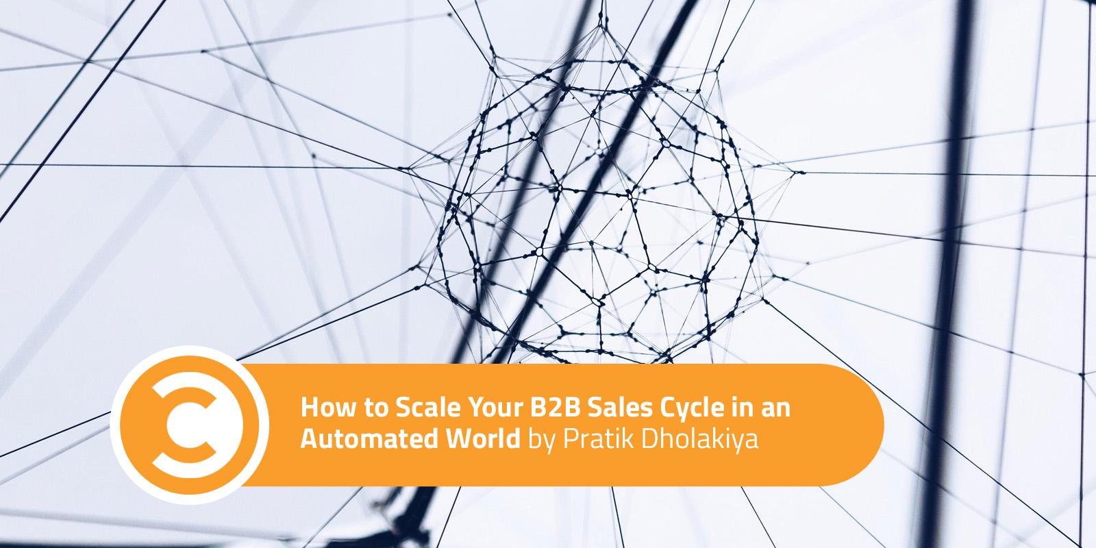 How to Scale Your B2B Sales Cycle in an Automated World