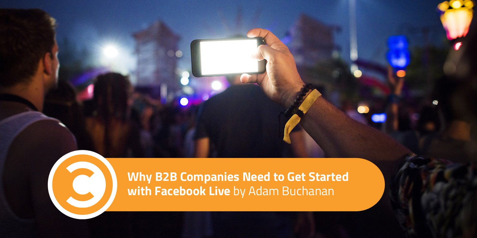 Why B2B Companies Need to Get Started with Facebook Live