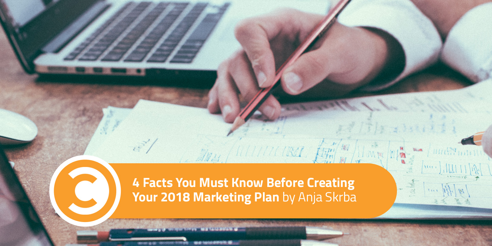 4 Facts You Must Know Before Creating Your 2018 Marketing Plan