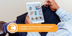 4 Studies That Show How E-Commerce Changed in 2017