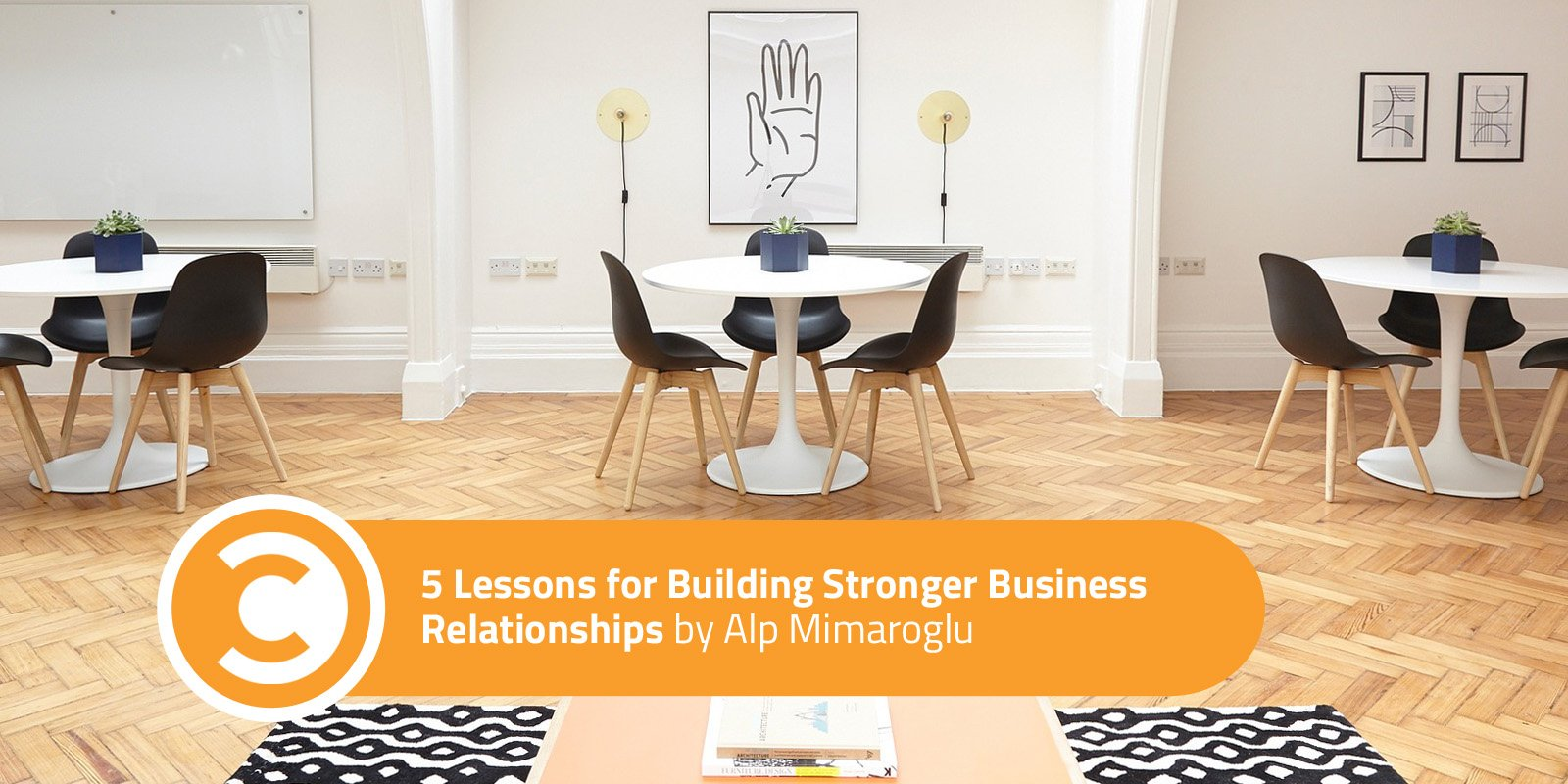 5 Lessons for Building Stronger Business Relationships