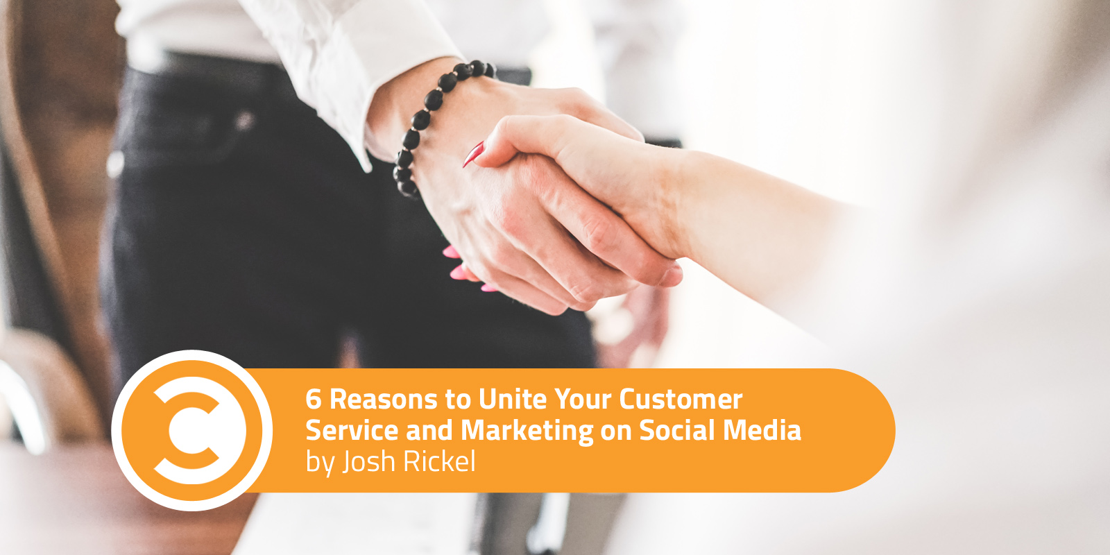 6 Reasons to Unite Your Customer Service and Marketing on Social Media
