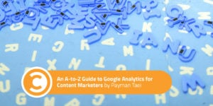 An A-to-Z Guide to Google Analytics for Content Marketers
