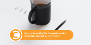 How to Boost On-Site Conversions with Influencer Content