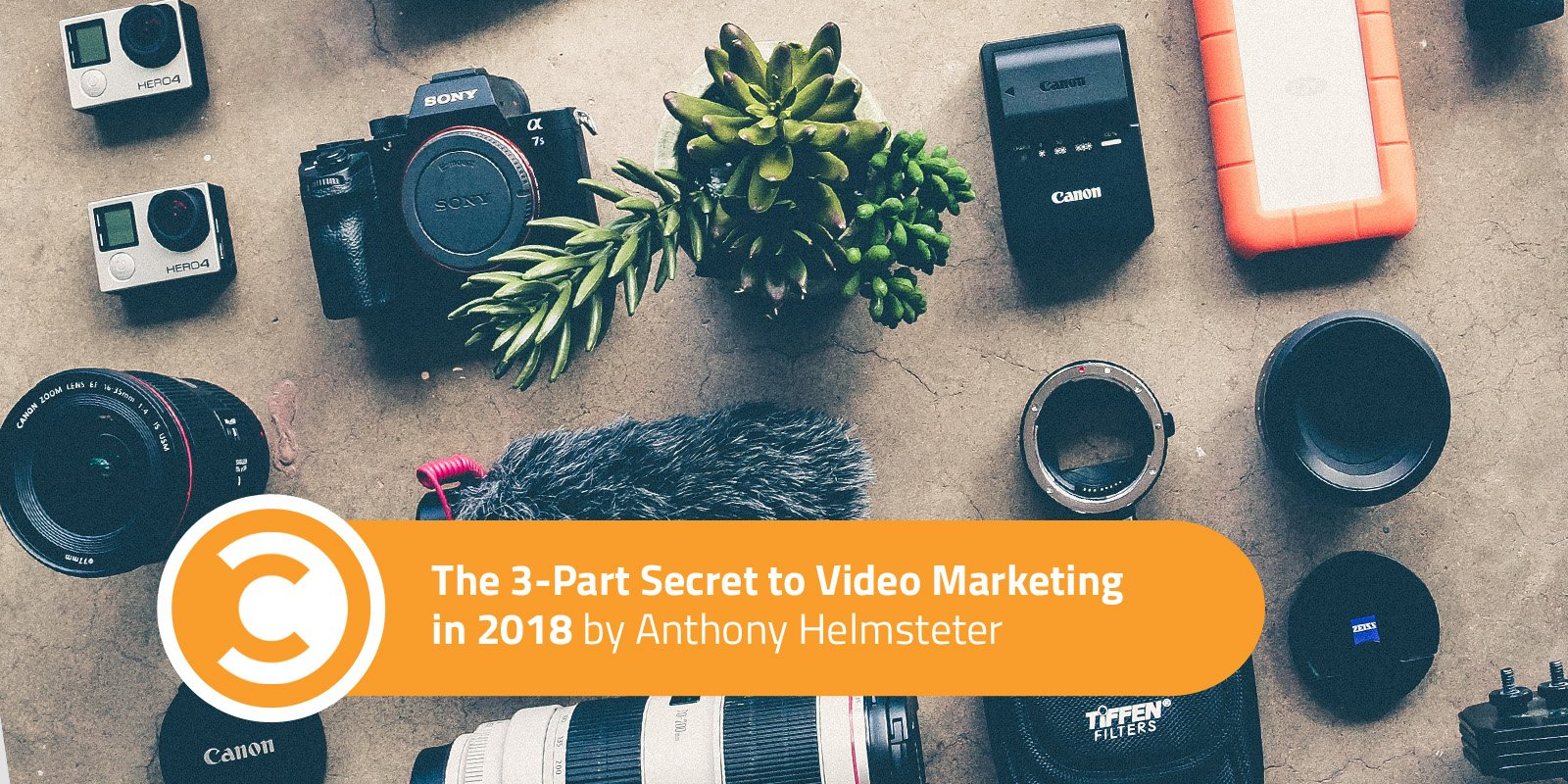 The 3-Part Secret to Video Marketing in 2018