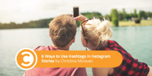 6 Ways to Use Hashtags in Instagram Stories