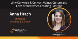 Why Convince & Convert Values Culture and Consistency when Creating Content