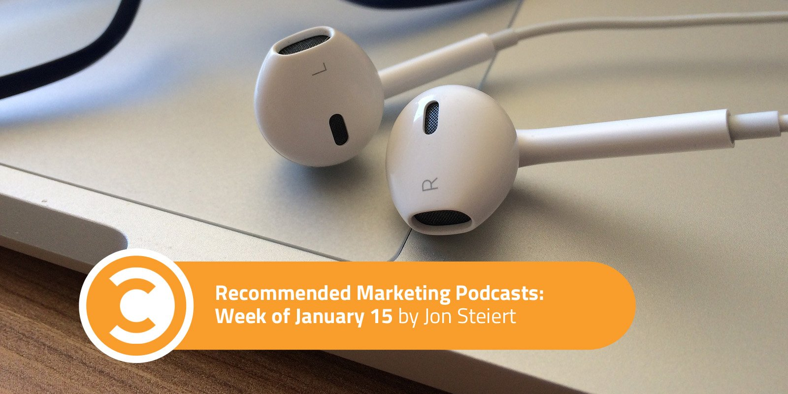 Recommended Marketing Podcasts Week of January 15