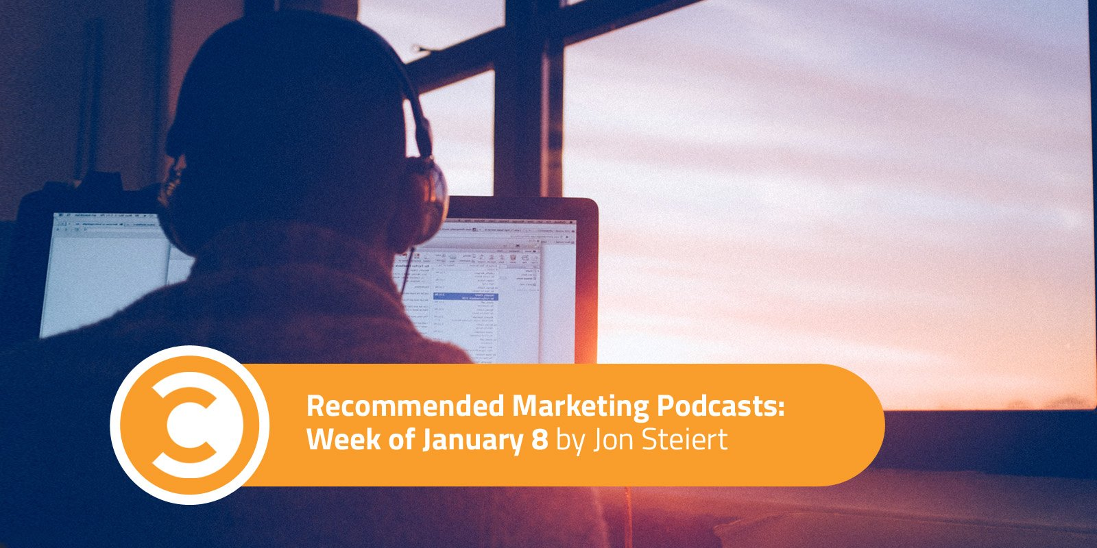 Recommended Marketing Podcasts Week of January 8