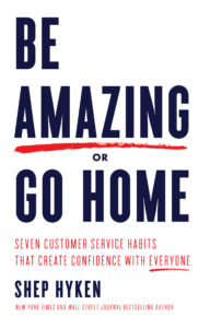 Shep-Hyken_Be-Amazing-or-Go-Home