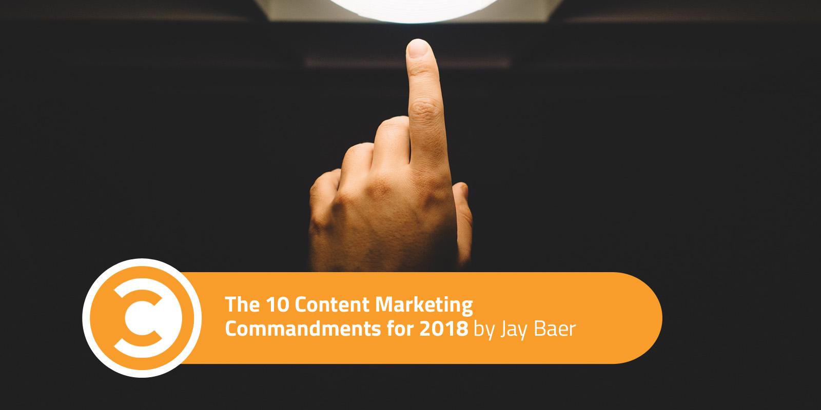 The 10 Content Marketing Commandments for 2018