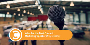 Who Are the Best Content Marketing Speakers