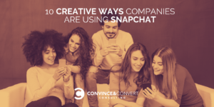 Creative Ways Companies Using Snapchat