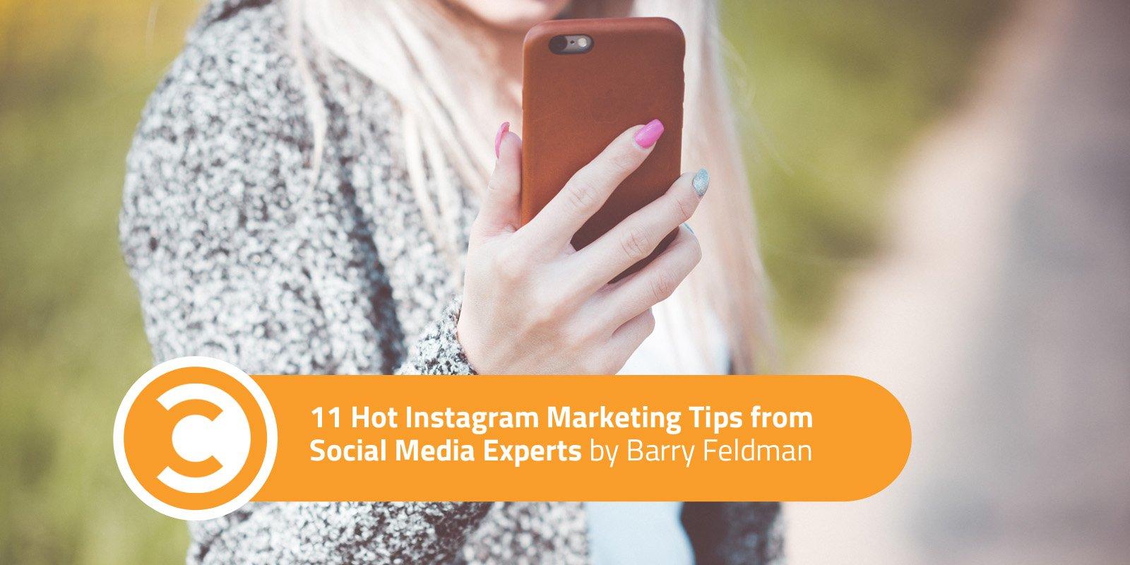 11 Hot Instagram Marketing Tips from Social Media Experts