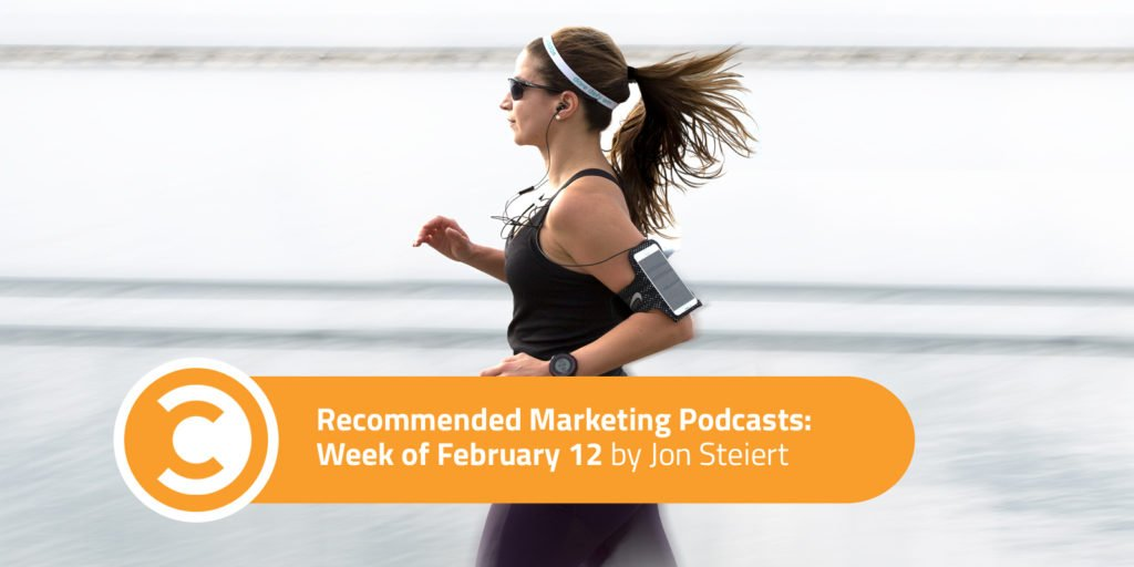 Recommended Marketing Podcasts: Week of February 12