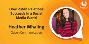 How Public Relations Succeeds in a Social Media World