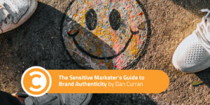 The Sensitive Marketer's Guide to Brand Authenticity