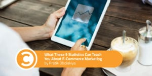 What These 5 Statistics Can Teach You About E-Commerce Marketing