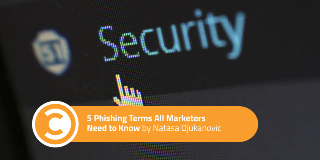 5 Phishing Terms All Marketers Need to Know