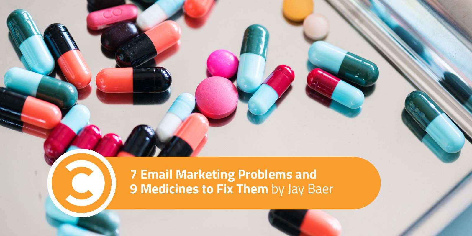 7 Email Marketing Problems and 9 Medicines to Fix Them