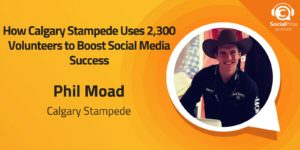 How Calgary Stampede Uses 2,300 Volunteers to Boost Social Media Success