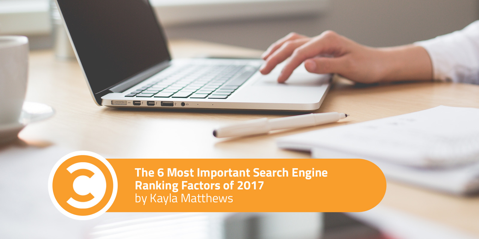 The 6 Most Important Search Engine Ranking Factors of 2017