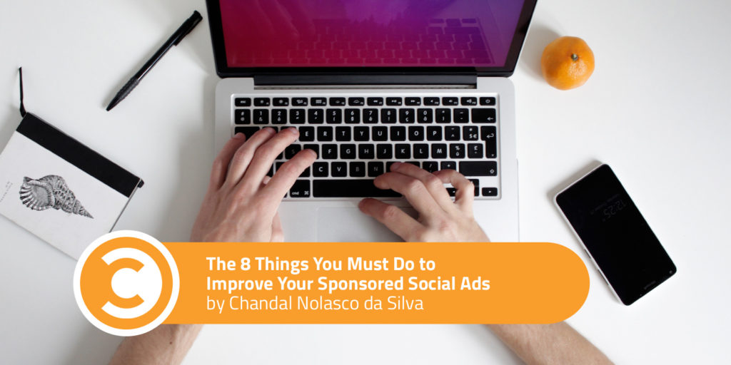 The 8 Things You Must Do to Improve Your Sponsored Social Ads