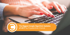 The Biggest Google Algorithm Updates of 2017