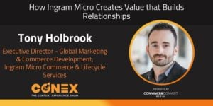 How Ingram Micro Creates Value that Builds Relationships