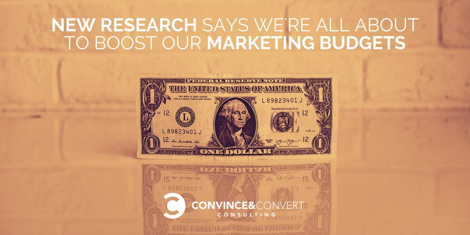 New Research Says We're All About to Boost Our Marketing Budgets