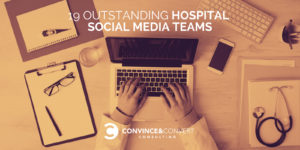 19 Outstanding Hospital Social Media Teams