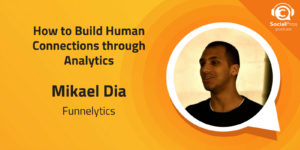 How to Build Human Connections through Analytics