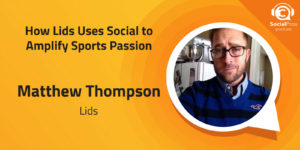 How Lids Uses Social to Amplify Sports Passion