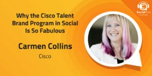 Why the Cisco Talent Brand Program in Social Is So Fabulous