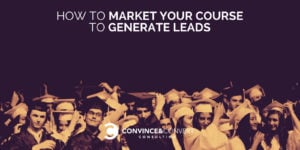 how to market your course to generate leads