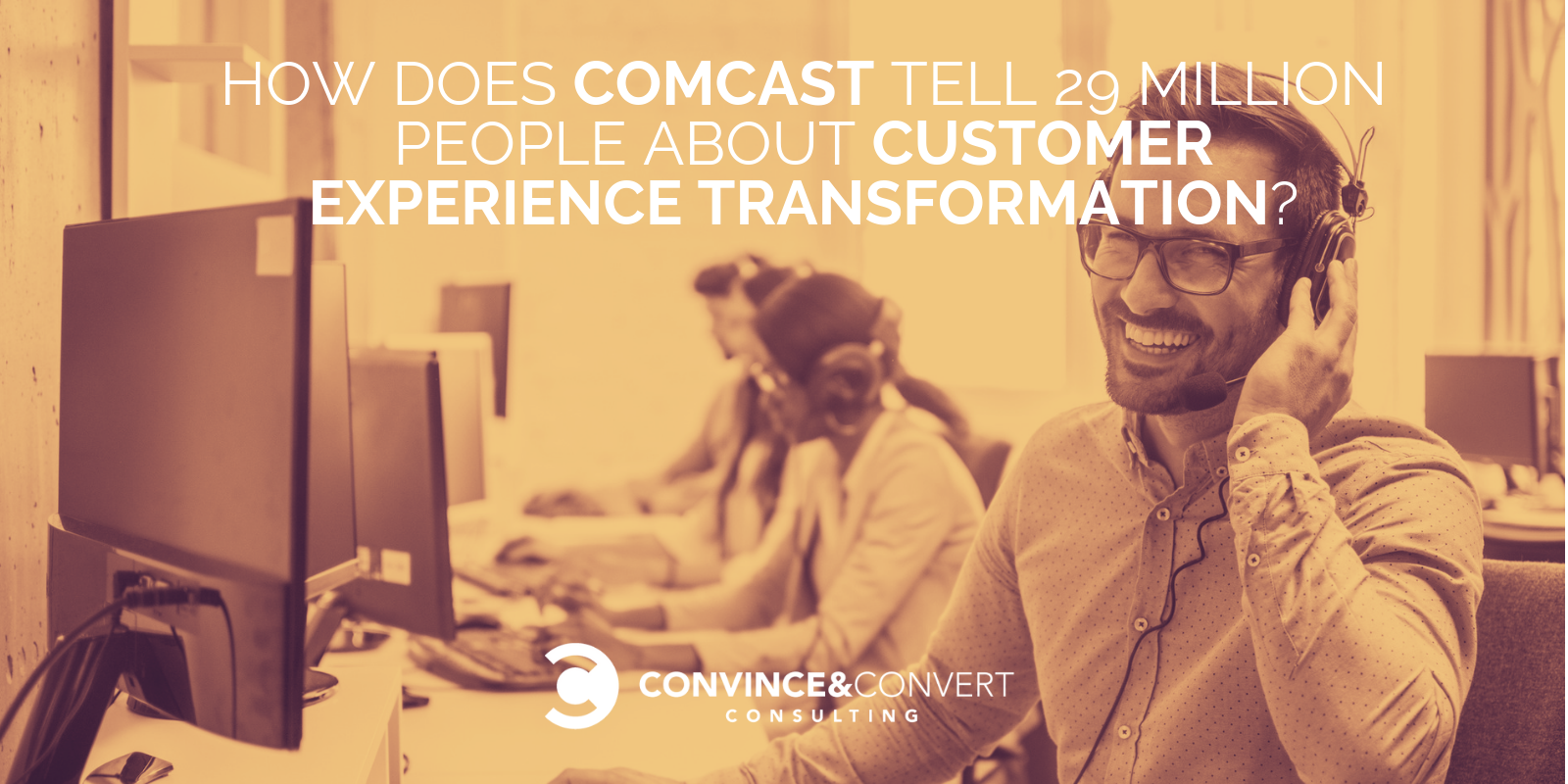 Comcast customer experience transformation