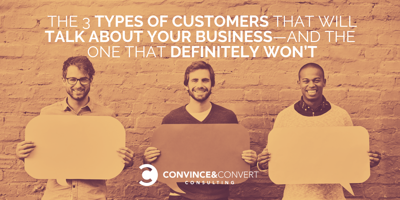 The 3 Types of Customers That Will Talk About Your Business—and The One That Definitely Won't