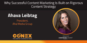 Why Successful Content Marketing Is Built on Rigorous Content Strategy