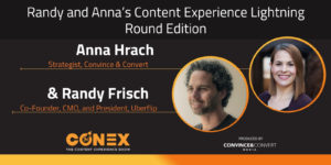 Randy and Anna's Content Experience Lightning Round Edition