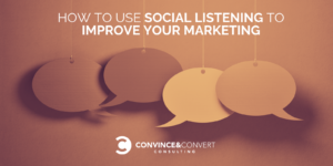 how to use social listening to improve your marketing