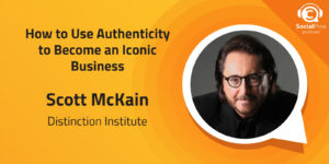How to Use Authenticity to Become an Iconic Business