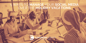 how to manage social media over holiday vacations