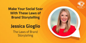 Make Your Social Soar With These Laws of Brand Storytelling
