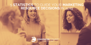 5 Statistics to Guide Your Marketing Resource Decisions in 2019