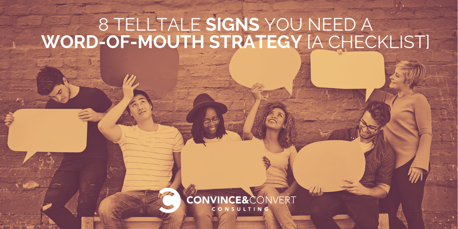 8 Telltale Signs You Need a Word-of-Mouth Strategy [A Checklist]