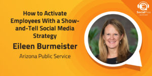 How to Activate Employees With a Show-and-Tell Social Media Strategy